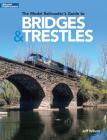 The Model Railroader's Guide to Bridges & Trestles Cover Image