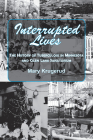 Interrupted Lives: The History of Tuberculosis in Minnesota and Glen Lake Sanitorium Cover Image