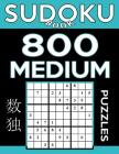 Sudoku Book 800 Medium Puzzles: Sudoku Puzzle Book With Only One Level of Difficulty Cover Image