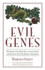 Evil Genes: Why Rome Fell, Hitler Rose, Enron Failed, and My Sister Stole My Mother's Boyfriend (Psychology) Cover Image
