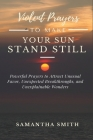 Violent Prayer to Make Your Sun Stand Still: Powerful Prayers to Attract Unusual Favor, Unexpected Breakthroughs and Unexplainable Wonders Cover Image