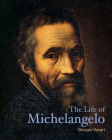 The Life of Michelangelo (Lives of the Artists) Cover Image