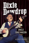 Dixie Dewdrop: The Uncle Dave Macon Story (Music in American Life) Cover Image