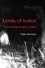 Limits of Horror: Technology, Bodies, Gothic Cover Image