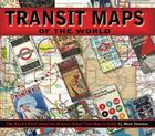 Transit Maps of the World: The World's First Collection of Every Urban Train Map on Earth Cover Image