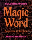 MAGIC WORD - Supreme Collection - Coloring Book - 200 Weird Words: Coloring Words - 200 Weird Pictures - 200% FUN - Great Coloring Book Cover Image