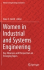 Women in Industrial and Systems Engineering: Key Advances and Perspectives on Emerging Topics (Women in Engineering and Science) Cover Image