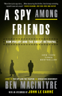 A Spy Among Friends: Kim Philby and the Great Betrayal Cover Image