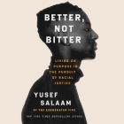Better, Not Bitter Lib/E: Living on Purpose in the Pursuit of Racial Justice Cover Image