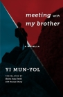 Meeting with My Brother: A Novella (Weatherhead Books on Asia) Cover Image