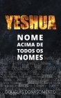Yeshua: Nome Acima de Todos os Nomes Cover Image