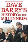 Dave Barry's History of the Millennium (So Far) Cover Image