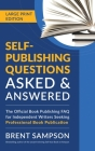 Self-Publishing Questions Asked & Answered (LARGE PRINT EDITION): The Official Book Publishing FAQ for Independent Writers Seeking Professional Book P Cover Image