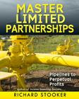 Master Limited Partnerships: High Yield, Ever Growing Oil Stocks Income Investments for a Secure, Worry Free and Comfortable Retirement Cover Image