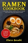 Ramen Cookbook: Cook Classic Ramen Noodles At Home Or Surprise Your Guests With Tasty Modern Recipes - A Japanese Cookbook With Easy R Cover Image