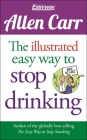 The Illustrated Easy Way to Stop Drinking: Free at Last! (Allen Carr's Easyway #14) Cover Image