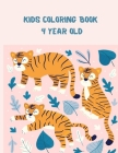 Kids Coloring Book 4 Year Old: Animal Tigers Designs A Kids coloring book with fun, easy, and relaxing Cover Image