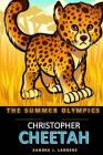 The Summer Olympics: Christopher Cheetah Cover Image