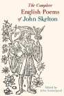The Complete English Poems of John Skelton: Revised Edition (Exeter Medieval Texts and Studies Lup) Cover Image