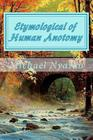 Etymological of Human Anotomy: Know when to keep your mouth shut Cover Image