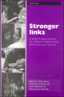 Stronger links: A guide to good practice for children's family-based short-term care services Cover Image