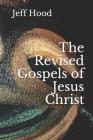 The Revised Gospels of Jesus Christ Cover Image