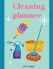 Cleaning planner: Daily, Weekly and Monthly Cleaning Planner, Page 100, Size 8.5X11 Cover Image