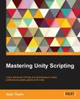 Mastering Unity Scripting Cover Image