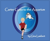 Carter Goes to the Aquarium Cover Image