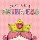 Today I'll Be a Princess Cover Image