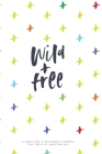 Resilient ME Gratitude Journal for Teens: Wild + Free Cover Image