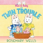 Max & Ruby and Twin Trouble (A Max and Ruby Adventure) Cover Image