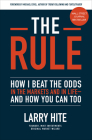 The Rule: How I Beat the Odds in the Markets and in Life--And How You Can Too Cover Image