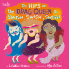 The Hips on the Drag Queen Go Swish, Swish, Swish Cover Image