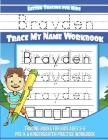 Letter Tracing for Kids Brayden Trace my Name Workbook: Tracing Books for Kids ages 3 - 5 Pre-K & Kindergarten Practice Workbook Cover Image