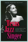 Texas Jazz Singer: Louise Tobin in the Golden Age of Swing and Beyond (Sam Rayburn Series on Rural Life, sponsored by Texas A&M University-Commerce #25) Cover Image