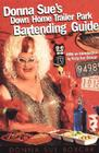 Donna Sue's Down Home Trailer Park Bartender's Guide Cover Image