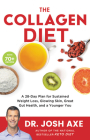 The Collagen Diet: A 28-Day Plan for Sustained Weight Loss, Glowing Skin, Great Gut Health, and a Younger You Cover Image
