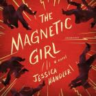 The Magnetic Girl Lib/E Cover Image