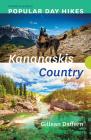 Popular Day Hikes: Kananaskis Country - Revised & Updated: Kananaskis Country - Revised & Updated Cover Image
