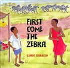 First Come the Zebra Cover Image