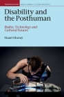 Disability and the Posthuman: Bodies, Technology and Cultural Futures (Representations Health Disability Culture and Society Lup) Cover Image