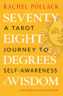 Seventy-Eight Degrees of Wisdom: A Tarot Journey to Self-Awareness (A New Edition of the Tarot Classic) Cover Image