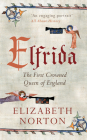Elfrida: The First Crowned Queen of England Cover Image