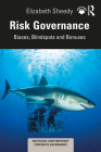 Risk Governance: Biases, Blind Spots and Bonuses (Routledge Contemporary Corporate Governance) Cover Image