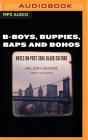 B-Boys, Buppies, Baps, & Bohos: Notes on Post-Soul Black Culture Cover Image