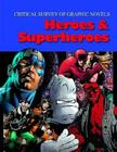 Critical Survey of Graphic Novels: Heroes & Superheroes: Print Purchase Includes Free Online Access (Critical Survey (Salem Press)) Cover Image
