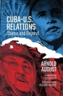 Cuba-U.S. Relations: Obama and Beyond Cover Image