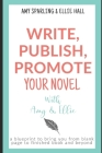 Write, Publish, Promote your Novel with Amy & Ellie Cover Image