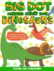 BIG DOT Markers Activity Book: Dinosaurs: A Dinosaur Dab And Dot Art Coloring Activity Book for Kids and Toddlers: Dino Do a Dot Page Activity Pad - Cover Image